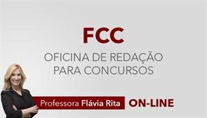 [Curso on-line Oficina de Redação para os concursos da Fundação Carlos Chagas FCC - Professora Flávia Rita]