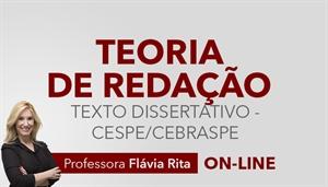 [Curso on-line: Português - Teoria de Redação para concursos da banca CESPE - Texto Dissertativo / 2019 - Professora Flávia Rita]