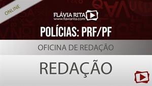 [Aula Gratuita: Oficina de Redação para concurso da Polícia Rodoviária Federal (PRF) / Polícia Federal (PF) - Agente / CESPE - Professora Flávia Rita]