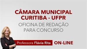 [Curso Oficina de Redação para o concurso da Câmara Municipal de Curitiba CMC - UFPR - Professora Flávia Rita]