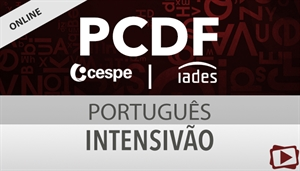 Curso on-line: Intensivão de Português para o concurso da Polícia Civil do Distrito Federal / PCDF - Professora Flávia Rita