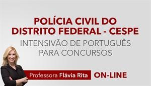 [Curso on-line intensivão de Português para o concurso da Polícia Civil do Distrito Federal PCDF - CESPE - Professora Flávia Rita]