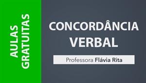 [AULAS GRATUITAS: Concordância Verbal para concursos públicos - Professora Flávia Rita]