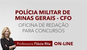 [Curso on-line Oficina de Redação para o concurso da Polícia Militar de Minas Gerais - PMMG - Professora Flávia Rita]
