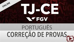 [Curso on-line: Português - Correção de Provas para o concurso do Tribunal de Justiça do Ceará - TJCE / FGV - Professora Flávia Rita ]