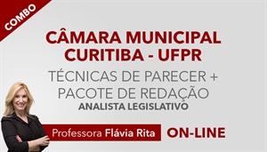 [Combo de Técnicas de Elaboração de Parecer + Pacote de Correção de Redação para concurso da Câmara Municipal de Curitiba CMC / UFPR - Analista Legislativo - Professora Flávia Rita]