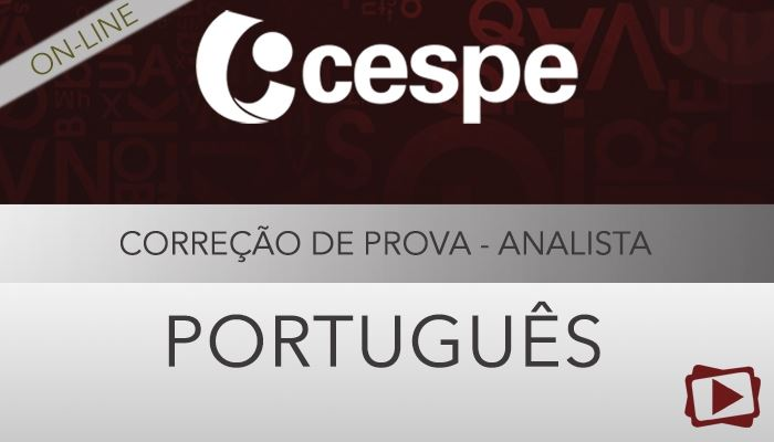 [Curso on-line : Português - Correção de Provas de Concursos - Analista - CESPE - Professora Flávia Rita]