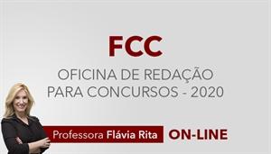 [Curso on-line de Oficina de Redação para Concursos FCC 2020 - Professora Flávia Rita]