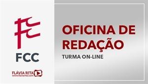 [Curso on-line de Oficina de Redação para Concursos da Fundação Carlos Chagas FCC/2020 - Professora Flávia Rita]