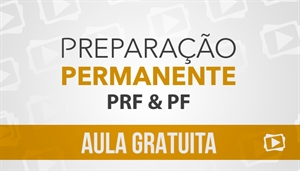 [Aula Gratuita: Português - Preparação Permanente para os concursos da Polícia Rodoviária Federal (PRF) e PF (Polícia Federal) CESPE - Professora Flávia Rita]
