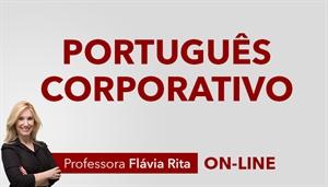 [Curso on-line de Português Corporativo/Empresarial - Professora Flávia Rita]