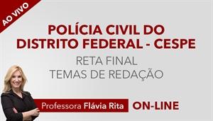 [Curso ao vivo Reta Final com 05 Temas de Redação para o concurso da Polícia Civil do Distrito Federal - PCDF/CESPE - Cargo Escrivão]