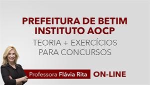[Curso on-line: Português - Teoria + Exercícios para o concurso da Prefeitura de Betim / Instituto AOCP - Professora Flávia Rita]