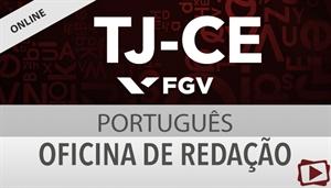[Curso on-line: Oficina de Redação para Concurso do Tribunal de Justiça do Ceará - TJCE/ FGV - Professora Flávia Rita]