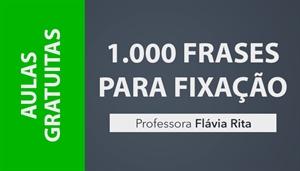 [AULAS GRATUITAS: Exercícios/Correção de 1000 Frases de Concursos - Professora Flávia Rita]