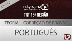 [Curso on-line: Português - Teoria + Correção de Provas para concurso - TRT-15/FCC - Professora Flávia Rita]