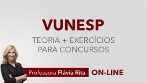 [Curso on-line: Português - Teoria + Exercícios para o concurso da banca VUNESP - Professora Flávia Rita]