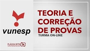 [Curso on-line de Teoria + Exercícios para os concursos da banca VUNESP]