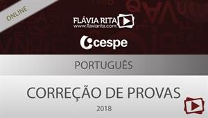 [Curso on-line: Português - Correção de Provas para concursos da banca CESPE 2018 - Professora Flávia Rita]