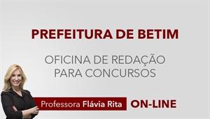 [Curso on-line Oficina de Redação para o concurso da Prefeitura de Betim - Instituto AOCP - Professora Flávia Rita ]