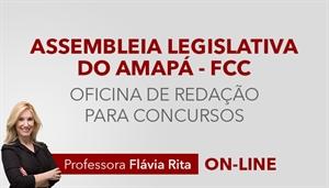 [Curso on-line Oficina de Redação para o concurso da Assembleia Legislativa do Amapá - FCC - Professora Flávia Rita]