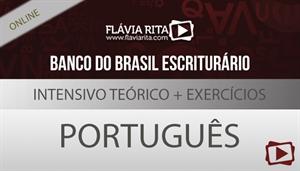 Curso on-line: Português - Intensivo Teórico + Exercícios para concurso - Banco do Brasil/CESGRANRIO - Escriturário - Professora Flávia Rita