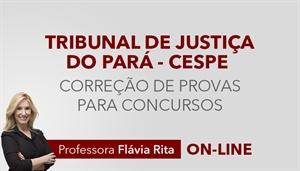 [Curso on-line: Português - Correção de provas para o concurso do Tribunal de Justiça do Pará - TJPA / CESPE - Professora Flávia Rita]