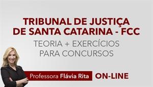 [Curso on-line de Teoria + Exercícios para o concurso do Tribunal de Justiça de Santa Catarina - TJSC/ FCC]