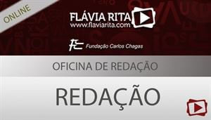 Curso on-line degustação: Oficina de Redação para Concursos FCC - Professora Flávia Rita