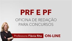 [Curso on-line Oficina de Redação para concursos da Polícia Rodoviária Federal PRF e Polícia Federal PF - CESPE - Professora Flávia Rita]