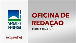 [Curso on-line de Oficina de Redação para o concurso do Senado Federal - FGV - Professora Flávia Rita]