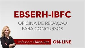 [Curso on-line Oficina de Redação para o concurso da Empresa Brasileira de Serviços Hospitalares EBSERH - IBFC - Professora Flávia Rita ]