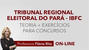 [Curso on-line: Português - Teoria + Exercícios para o concurso do TRE PA - IBFC - Professora Flávia Rita ]