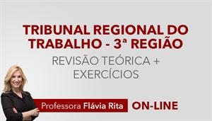 [Curso on-line Revisão Teórica para o concurso do Tribunal Regional do Trabalho de Minas Gerais - TRT3 - Professora Flávia Rita]