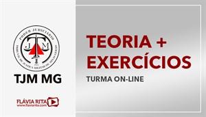 [Curso on-line de Teoria + Exercícios para o concurso do Tribunal de Justiça Militar de Minas Gerais - TJM MG - FUMARC - Professora Flávia Rita]