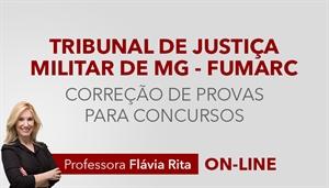 [Curso on-line Correção de provas para o Tribunal de Justiça Militar de Minas Gerais - TJM MG - FUMARC - Professora Flávia Rita]