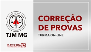 [Curso on-line de Exercícios/Correção de provas para o Tribunal de Justiça Militar de Minas Gerais - TJM MG/FUMARC]