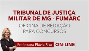 [Curso on-line Oficina de Redação para o Tribunal de Justiça Militar de Minas Gerais - TJM MG - FUMARC - Professora Flávia Rita]