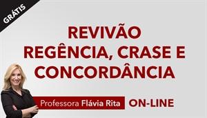 [Curso on-line Bônus: Português - Revisão de Regência, Crase e Concordância - Todos os Cargos - Professora Flávia Rita]