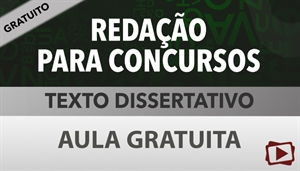 [Aula Gratuita: Redação para Concursos - Texto Dissertativo - Professora Flávia Rita]