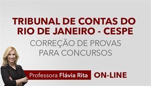 [Curso on-line Reta Final com Correção de Provas para o concurso do Tribunal de Contas do Estado do Rio de Janeiro - TCE RJ/CESPE - Professora Flávia Rita]