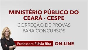 [Curso on-line Reta Final com Correção de Provas para o concurso do Ministério Público do Ceará - MPCE/CESPE - Professora Flávia Rita]