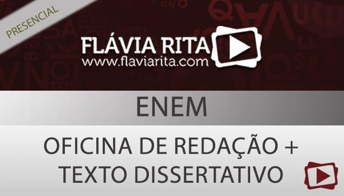 [Curso presencial: Oficina de Redação + Teoria Texto Dissertativo para o ENEM - Professora Flávia Rita]