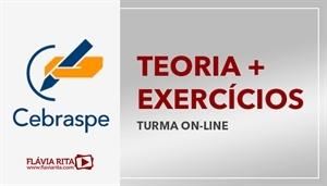 [Curso on-line de Teoria + Exercícios para os concursos da banca CESPE - Professora Flávia Rita]