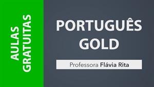 [AULAS GRATUITAS: Português Gold para Concursos 2020 - Professora Flávia Rita]
