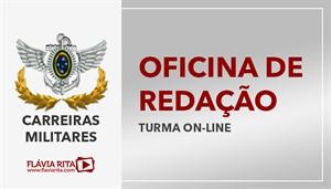 [Curso on-line de Oficina de Redação para os concursos das Carreiras Militares – Professora Flávia Rita]