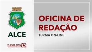 [Curso on-line de Oficina de Redação para Concursos da Assembleia Legislativa do Ceará - ALE CE - CEBRASPE/CESPE - Professora Flávia Rita]