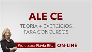 [Curso on-line de Teoria + Exercícios para os concursos da Assembleia Legislativa do Ceará - ALE CE - CEBRASPE/CESPE - Professora Flávia Rita]