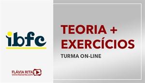 [Curso on-line de Teoria + Exercícios para os concursos da banca IBFC - Professora Flávia Rita]