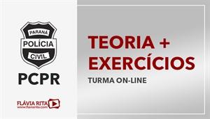 [Curso on-line de Teoria + Exercícios para o concurso da Polícia Civil do Paraná - PCPR - UFPR - Professora Flávia Rita]